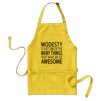 Modesty Makes Me Awesome - Funny Attitide Slogan Standard Apron