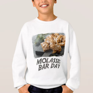 Molasses Bar Day - Appreciation Day Sweatshirt