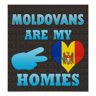 Moldovans are my Homies Poster