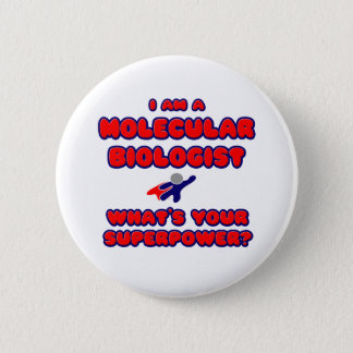 Molecular Biologist .. What's Your Superpower? 2 Inch Round Button