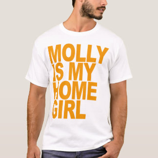 MOLLY IS MY HOME GIRL T-Shirts M