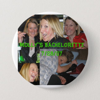 molly, MOLLY'S BACHELORETTE7/28/07 3 Inch Round Button