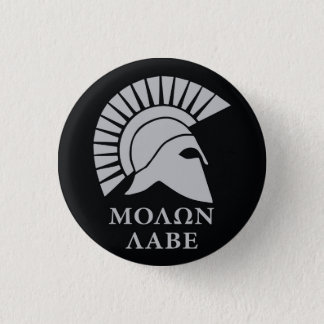 Molon Labe , come and take them vers01 1 Inch Round Button