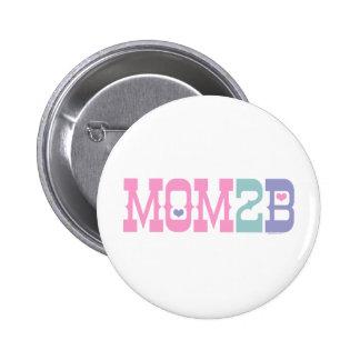 Mom 2 B 2 Inch Round Button
