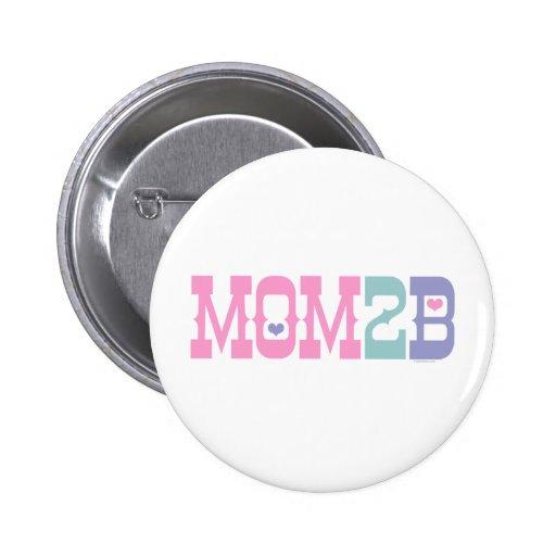 Mom 2 B Pins