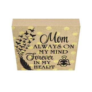 Mom always on my mind forever in my heart canvas print