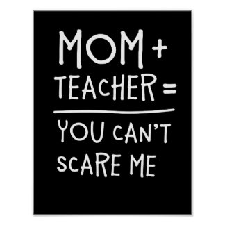Mom and Teacher Nothing Can Scare Me. Poster