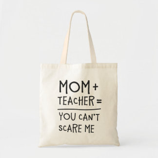 Mom and Teacher Nothing Can Scare Me. Tote Bag
