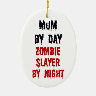 Mom by Day Zombie Slayer by Night Ceramic Ornament