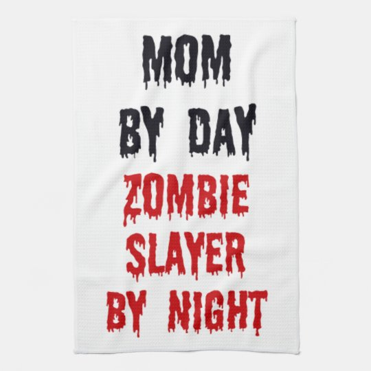 Mom by Day Zombie Slayer by Night Kitchen Towel