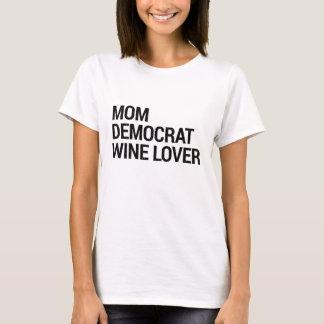 Mom Democrat Wine Lover T-Shirt
