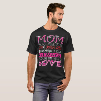 Mom Dont Need Good At Criminal Justice To Know T-Shirt