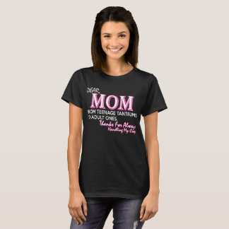 Mom From Teenage Tantrums To Adult Ones T-Shirt