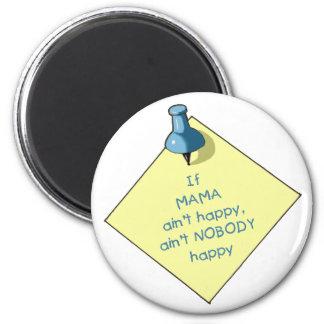 Mom Gift: If Mama Ain't Happy .. Memo, Thumbtack 2 Inch Round Magnet