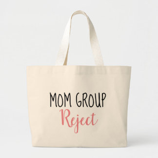 'Mom Group Reject' - tote