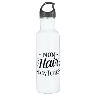 Mom Hair Don't Care 710 Ml Water Bottle