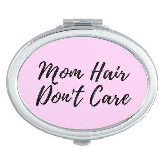 Mom Hair Don't Care Compact in Pink Vanity Mirror