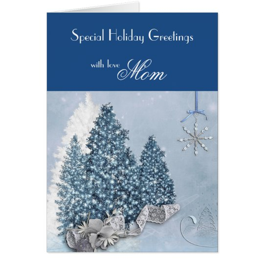 Mom / Holiday Greetings - Decorative Trees / Blue Card