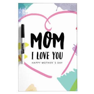Mom I love you Dry Erase Boards