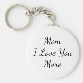 Mom I Love You More Basic Round Button Keychain