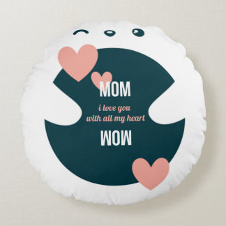 Mom, I Love You With All My Heart-Sweet Valentine Round Pillow