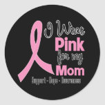 Mom - I Wear Pink - Breast Cancer Classic Round Sticker