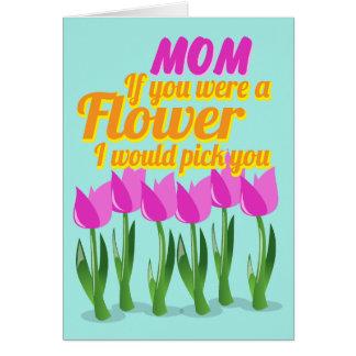 Mom I Would Pick You Card