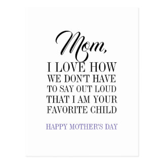 Mom I'm Your Favorite Child Mother's Day Postcard