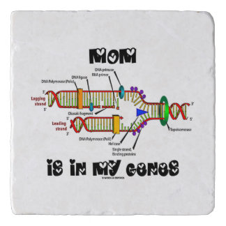 Mom Is In My Genes DNA Replication Genetics Humor Trivet