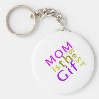 Mom is the Best Gift Keychain