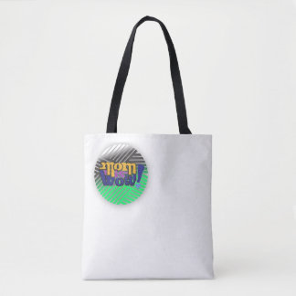 MOM IS WOW TOTE BAG