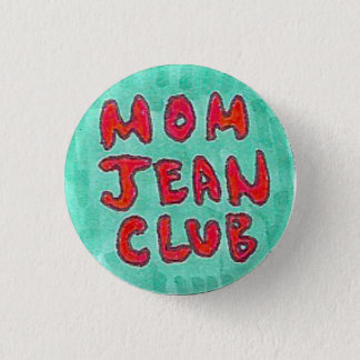 Mom Jean Club 1 Inch Round Button