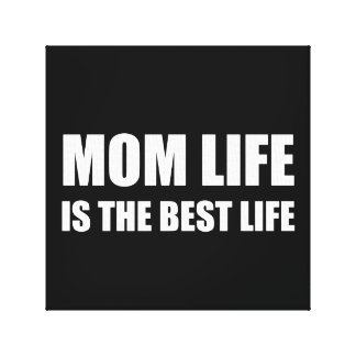 Mom Life Best Life Canvas Print