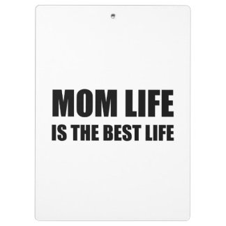 Mom Life Best Life Clipboard