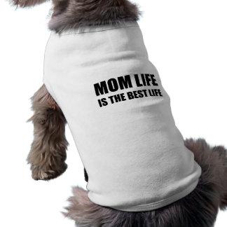 Mom Life Best Life Dog T Shirt