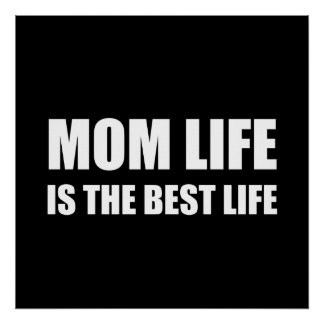 Mom Life Best Life Poster