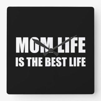 Mom Life Best Life Square Wall Clock