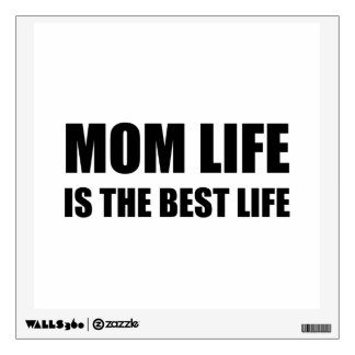 Mom Life Best Life Wall Decal