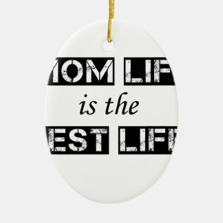 mom life is the best life ceramic oval ornament
