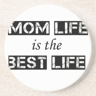 mom life is the best life coaster