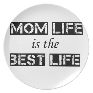mom life is the best life plate