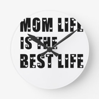 Mom Life Is The Best Life Round Clock