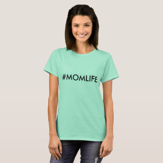 Mom Life T for all you Proud Moms ! T-Shirt