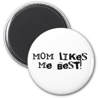 Mom Like Me Best! 2 Inch Round Magnet