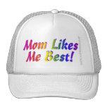Mom Likes Me Best! Trucker Hat