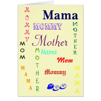 Mom, Mama, Mother, Mommy Card