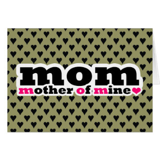 MOM MOTHER OF MINE MOTHER S DAY CARD