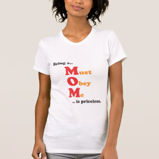 MOM - Must Obey Me T-Shirt