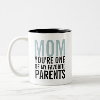 Mom My Favorite Parent Mother's Day Coffee Mug