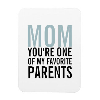 Mom My Favorite Parent Mother's Day Magnet